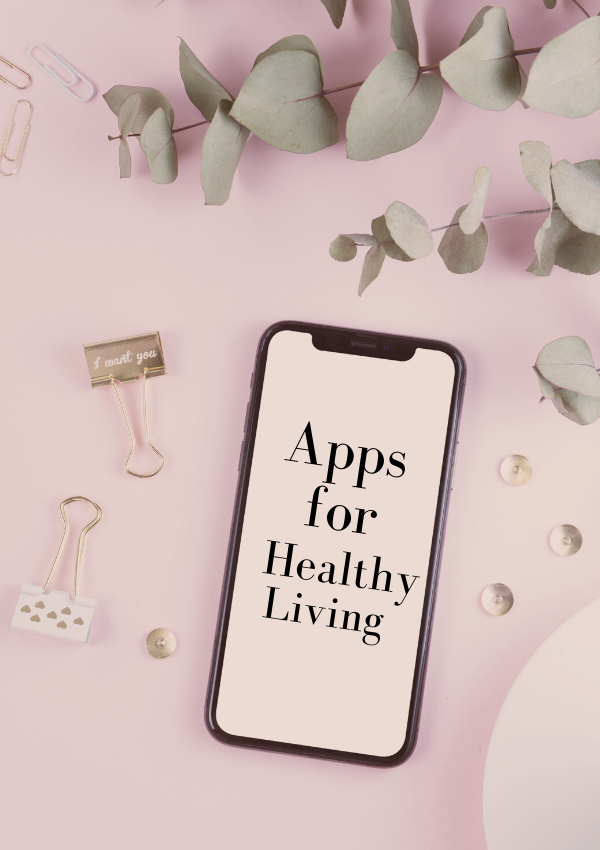 7 Apps You NEED For Healthy Living
