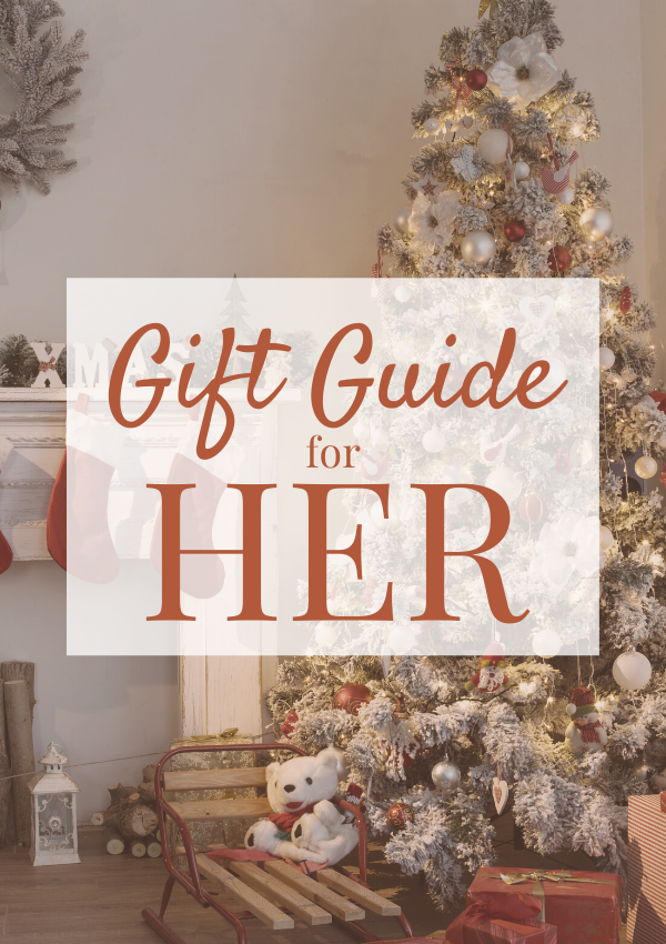 Christmas Gift Guide for Her: The ONLY Guide You'll Need